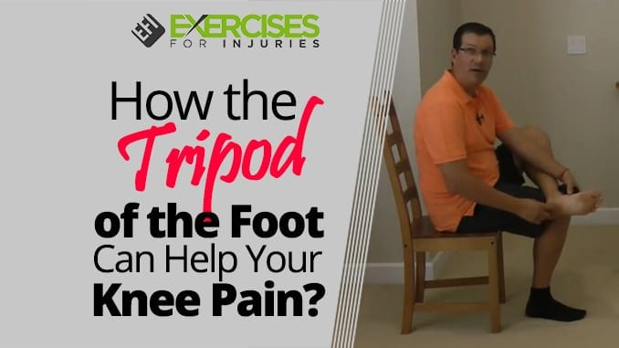 How the Tripod of the Foot Can Help Your Knee Pain