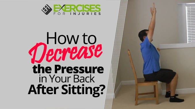 How to Decrease the Pressure in Your Back After Sitting
