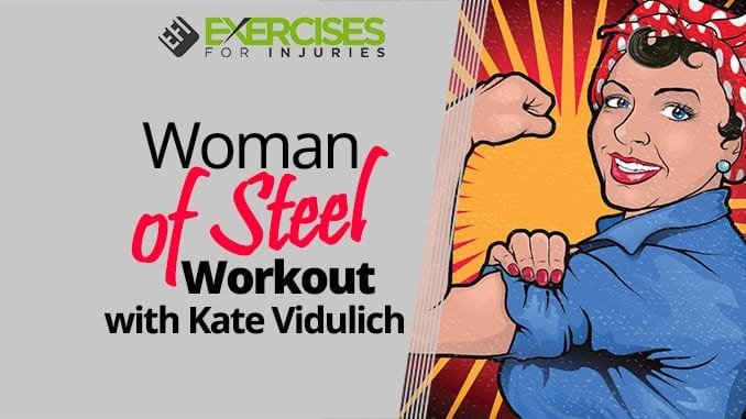 Woman of Steel Workout with Kate Vidulich
