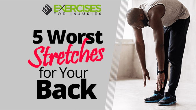 5 Worst Stretches for Your Back