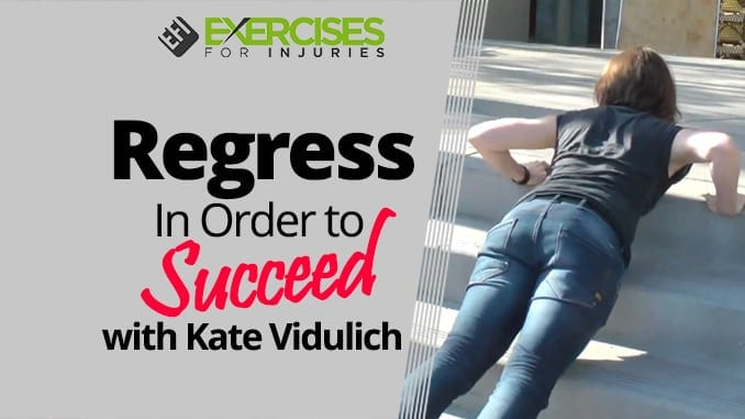 Regress In Order to Succeed with Kate Vidulich