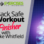 Back Safe Workout Finisher with Mike Whitfield