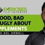 Good, Bad and Ugly About Supplements with Sol Orwell