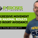 Progressive Movement for Maximal Results and Injury Avoidance with Tyler Bramlett