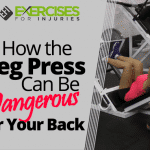 How the Leg Press Can Be Dangerous for Your Back