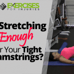 Is Stretching Enough for Your Tight Hamstrings?