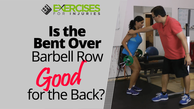 Is the Bent Over Barbell Row Good for the Back