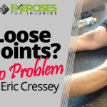 Loose Joints? No Problem By Eric Cressey