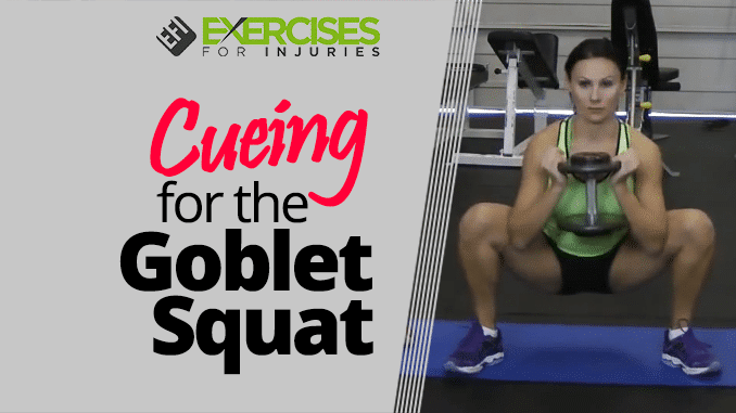 Cueing for the Goblet Squat