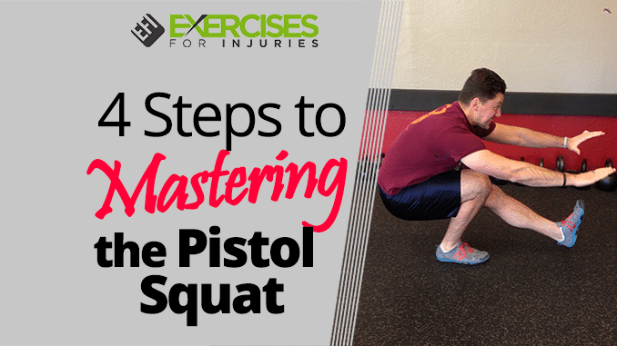 4 Steps to Mastering the Pistol Squat
