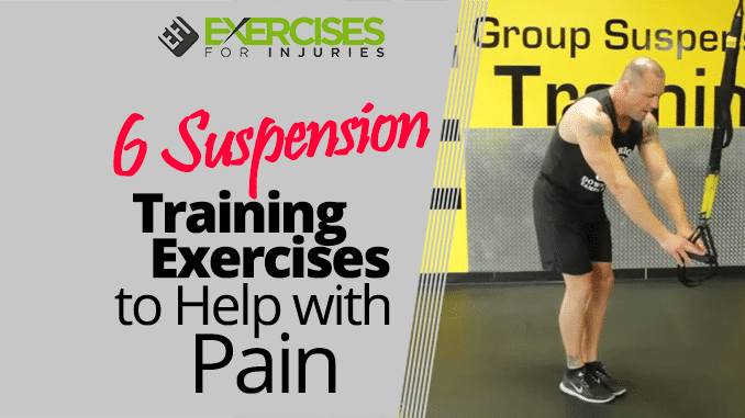6 Suspension Training Exercises to Help with Pain