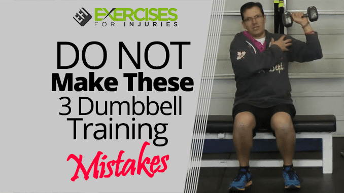 DO NOT Make These 3 Dumbbell Training Mistakes