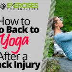How to Go Back to Yoga After a Back Injury