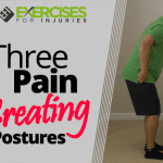 Three Pain Creating Postures