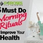 3 MUST DO Morning Rituals to Improve Your Health