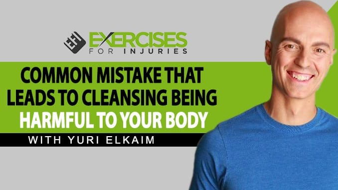 Common Mistake That Leads to Cleansing Being Harmful to Your Body