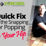 Quick Fix for the Snapping or Popping in Your Hip
