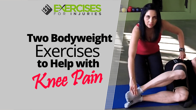 Two Bodyweight Exercises to Help with Knee Pain