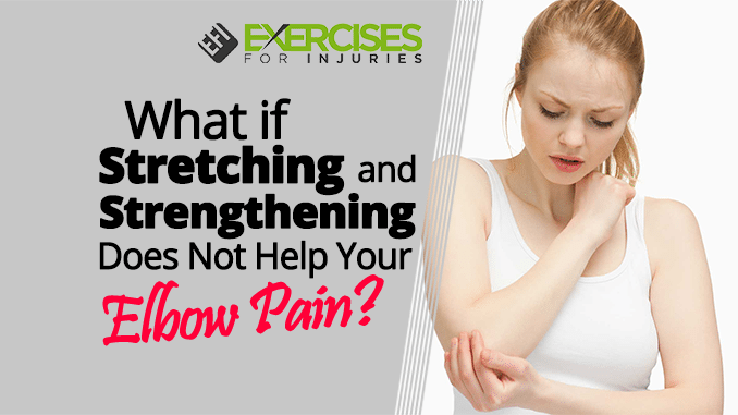 What-if-Stretching-and-Strengthening-Does-Not-Help-Your-Elbow-Pain