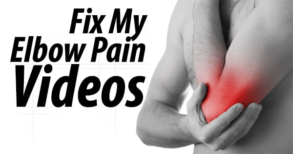 Fix My Elbow Pain Videos