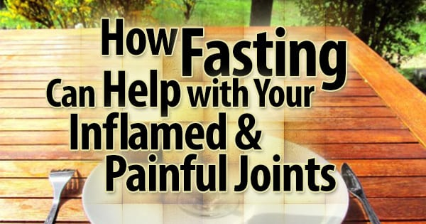 misc79-2-600x315-How-Fasting-Can-Help-with-Your-Inflamed-Painful-Joints