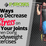 3 Ways to Decrease Stress on Your Joints When Doing Bodyweight Exercises