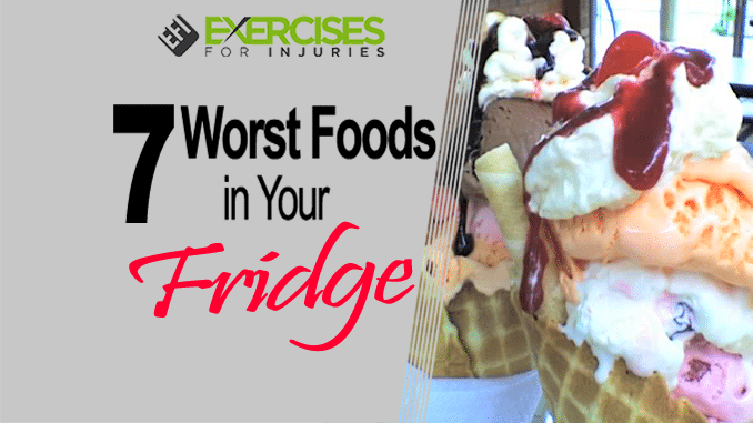 7 Worst Foods in Your Fridge