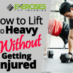 How to Lift to Heavy Without Getting Injured