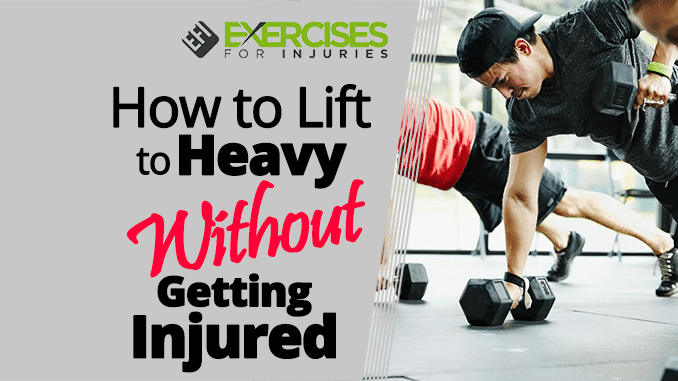 How-to-Lift-to-Heavy-Without-Getting-Injured
