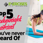 Top 5 Bodyweight Exercises You've never Heard Of