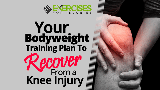 Your-Bodyweight-Training-Plan-To-Recover-From-A-Knee-Injury