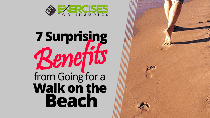7 Surprising Benefits from Going for a Walk on the Beach