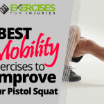 BEST Mobility Exercises to Improve Your Pistol Squat