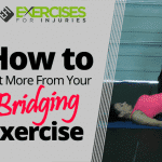 How to Get More From Your Bridging Exercise