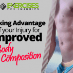 Taking Advantage of your Injury for Improved Body Composition