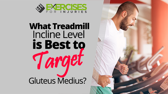 What Treadmill Incline Level is Best to Target Gluteus Medius