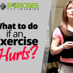 What to do if an Exercise Hurts?