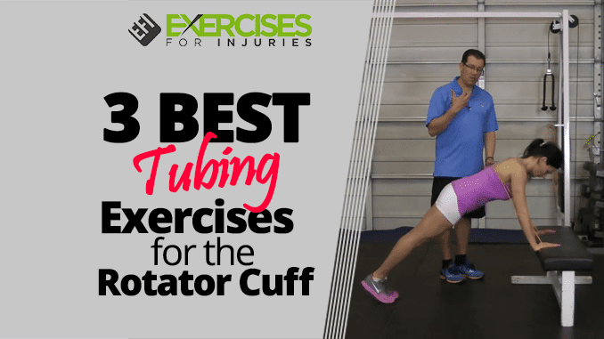 3 BEST Tubing Exercises for the Rotator Cuff