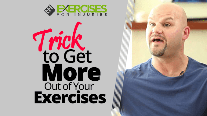 Trick to Get More Out of Your Exercises
