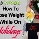 How to Lose Weight While On Holidays