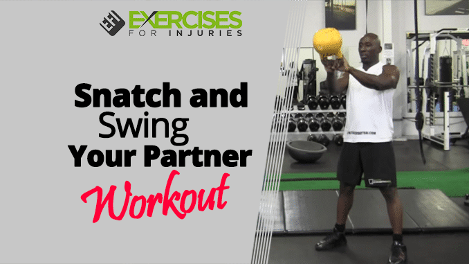 Snatch and Swing Your Partner Workout
