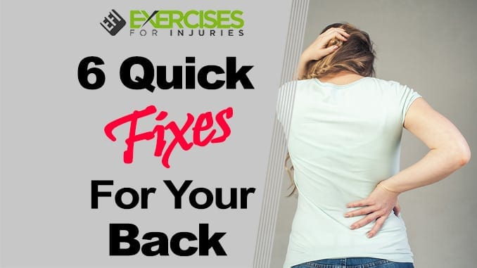 6 Quick Fixes for Your Back