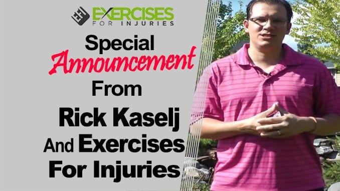 Special Announcements From Rick Kaselj and Exercises For Injuries