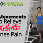 3 Movements to Relieve Arthritic Knee Pain