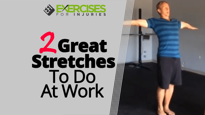 2 Great Stretches To Do At Work
