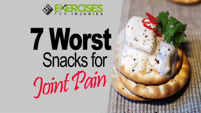 7 worst snacks for joint pain copy