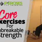 Core Exercises For Unbreakable Strength