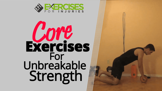 Core Exercises For Unbreakable Strength (1)