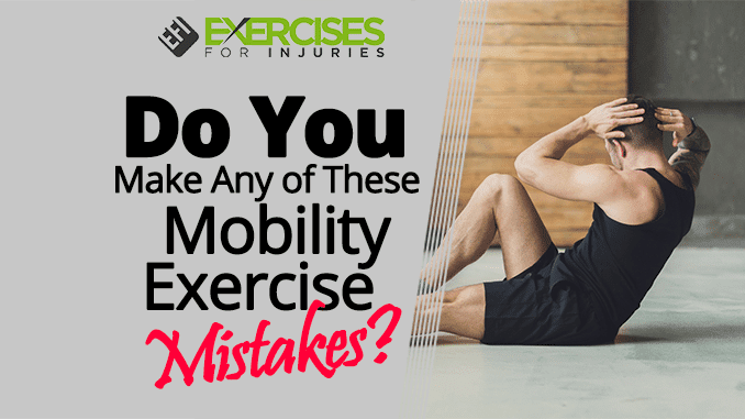 Do You Make Any of These Mobility Exercise Mistakes