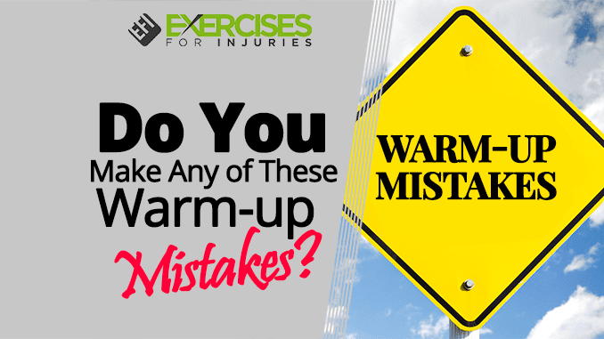 Do You Make Any of These Warm-up Mistakes